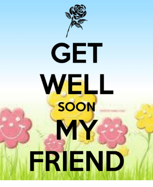 get well soon my friend friends meme on