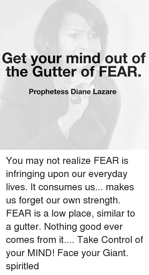 get your mind out of the gutter of fear prophetess diane lazare you