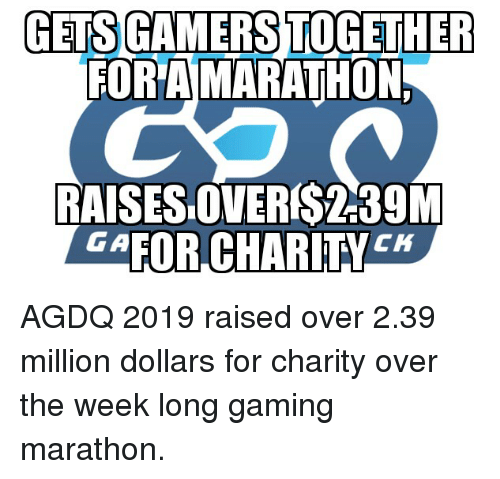 Gaming, Marathon, and For: GETS GAMERS TOGETHER  FORAMARATHON  RAISESOVERS2-39M  GAFOR CHARITY