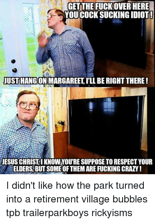 getthe fuck over here you cock suckingidiot just hang there 10572909 ✅ 25 best memes about bubbles tpb bubbles tpb memes