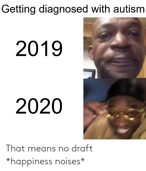 Getting Diagnosed With Autism 2019 2020 That Means No Draft