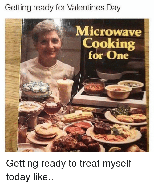 Dank, 🤖, and Microwave: Getting ready for Valentines Day  Microwave  Cooking  for one Getting ready to treat myself today like..