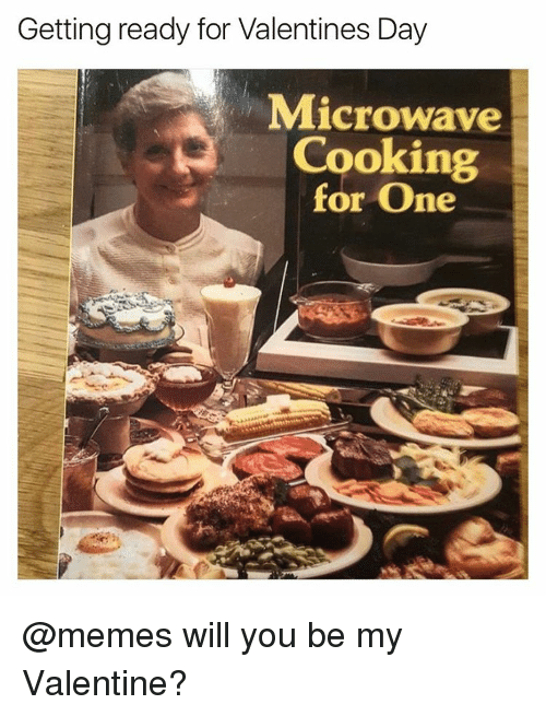 Funny, Valentineu0027s Day, And Girl Memes: Getting Ready For Valentines Day  Microwave Cooking