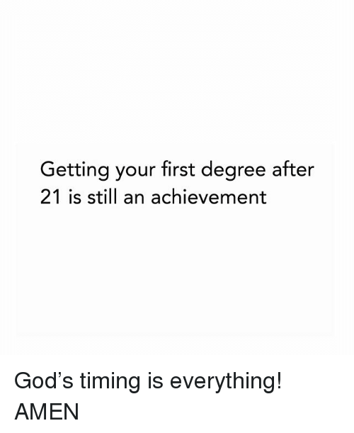 God, Memes, and 🤖: Getting your first degree after  21 is still an achievement God's timing is everything! AMEN