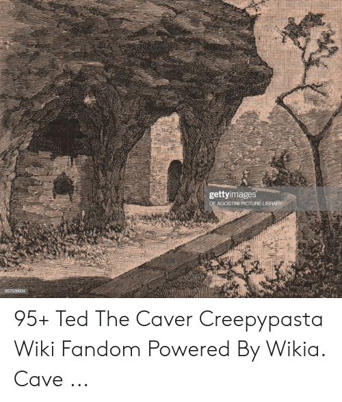 The Future Roblox Wikia Fandom Powered By Wikia Gettyimages De Agostini Picture Lib 95 Ted The Caver Creepypasta Wiki Fandom Powered By Wikia Cave Ted Meme On Me Me
