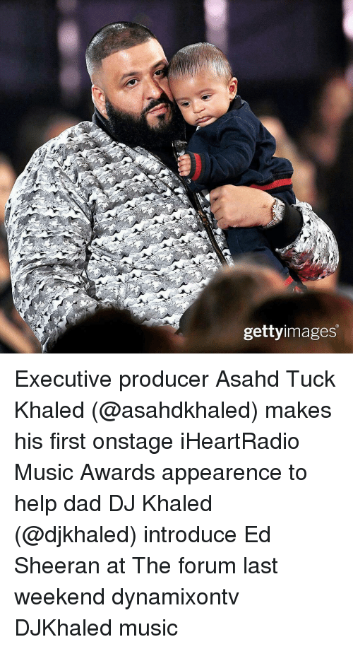 memes ed sheeran and iheartradio gettyimages executive producer asahd tuck khaled - Executive Producer Music