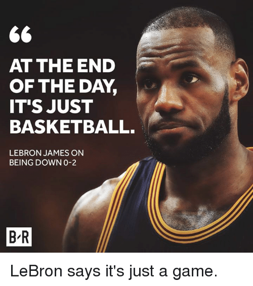 Gg At The End Of The Day It S Just Basketball Lebron James