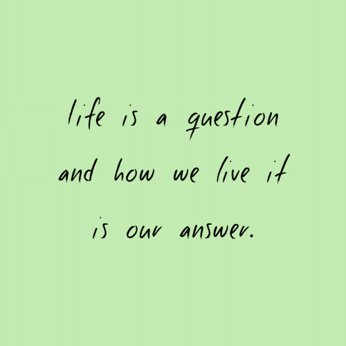 How, Question, and And: GHe is a  question  and how we liveif  S our answev.