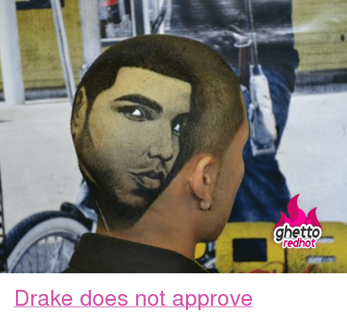 """Drake, Ghetto, and Hair: ghetto  edhot <p class=""""tumblrize-linkback""""><a href=""""http://www.ghettoredhot.com/drake-hair/"""" title=""""Go to original post at Ghetto Red Hot"""" rel=""""bookmark"""">Drake does not approve</a></p>"""