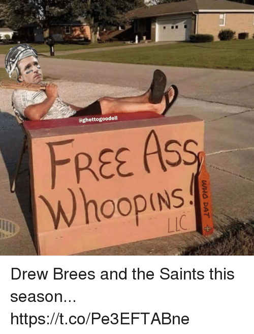 Ass, Football, and Nfl: @ghettogoodell  FREE ASS  Whoopins Drew Brees and the Saints this season... https://t.co/Pe3EFTABne
