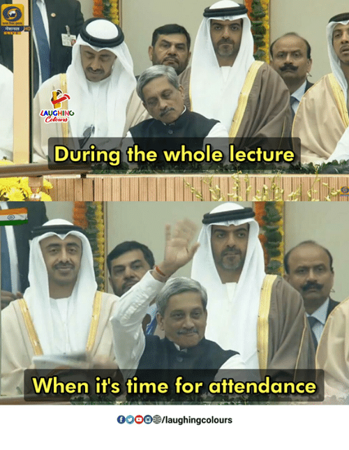 Time, Indianpeoplefacebook, and For: GHING  During the whole lecture  When it's time for attendance  0O0O  laughingcolours