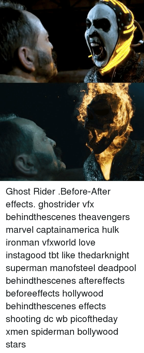 Ghost Rider , Love, and Memes: Ghost Rider .Before-After effects. ghostrider vfx behindthescenes theavengers marvel captainamerica hulk ironman vfxworld love instagood tbt like thedarknight superman manofsteel deadpool behindthescenes aftereffects beforeeffects hollywood behindthescenes effects shooting dc wb picoftheday xmen spiderman bollywood stars