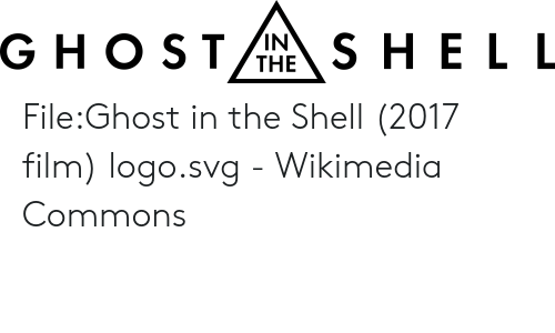 Ghost Shell In The Fileghost In The Shell 2017 Film Logosvg Wikimedia Commons Ghost Meme On Me Me