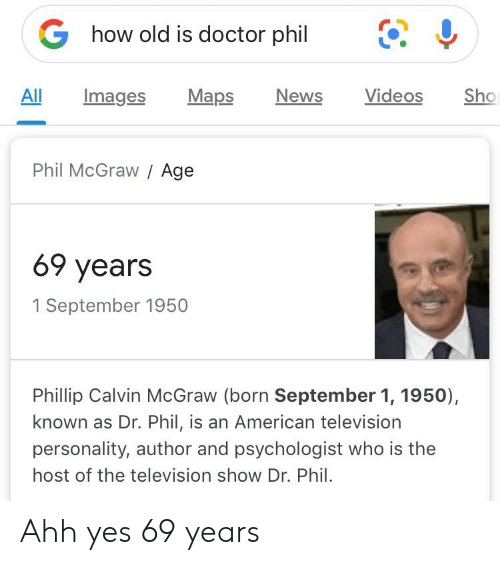 Ghow Old Is Doctor Phil Sho All Images Maps News Videos Phil