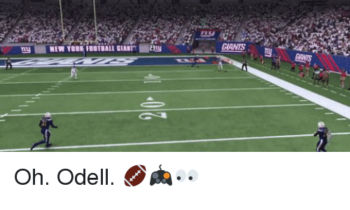 "Memes, New York, and Giant: GIANTS ,  my NEW YORK FOOTBALL GIANT"" ■au  GIANTS  荷 Oh. Odell. 🏈🎮👀"