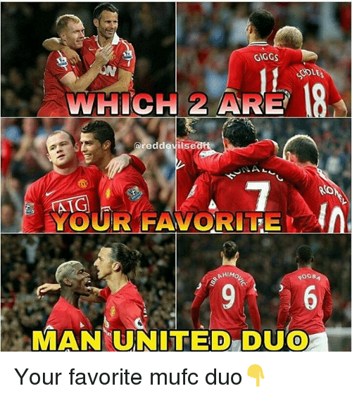 "Memes, Giggs, and 🤖: GIGGS  WHICH 2 ARE  areddevils  YOUR FAVORITE  0  MAN(UNITED""DUO  0 Your favorite mufc duo👇"