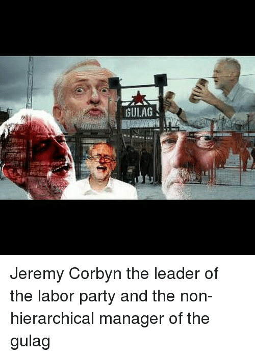 Memes, 🤖, and Gulag: GIJl.AG Jeremy Corbyn the leader of the labor party and the non-hierarchical manager of the gulag