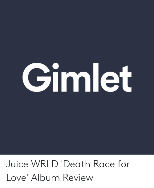 Gimlet Juice WRLD 'Death Race for Love' Album Review | Juice