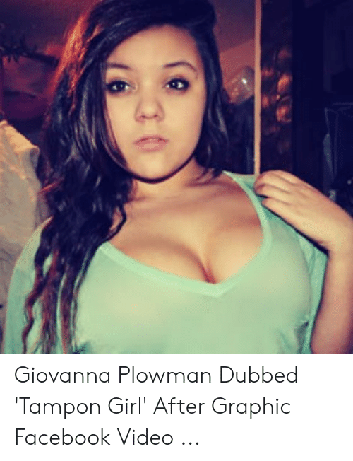 Giovanna Plowman Dubbed 'Tampon Girl' After Graphic Facebook