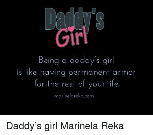 d5959ec78bb Gir Being a Daddy s Girl Is Like Having Permanent Armor for the Rest ...