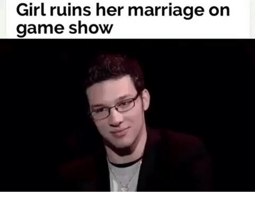 Memes, 🤖, and Game Shows: Girl ruins her marriage on  game show