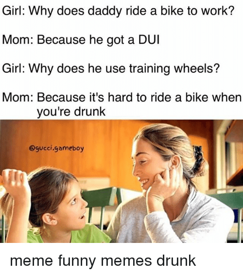 girl why does daddy ride a bike to work mom 18718388 ✅ 25 best memes about working mom working mom memes,Working Mom Memes