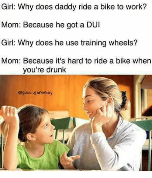 girl why does daddy ride a bike to work mom 23723358 memes for hard working mom memes www memesbot com,Working Mom Memes