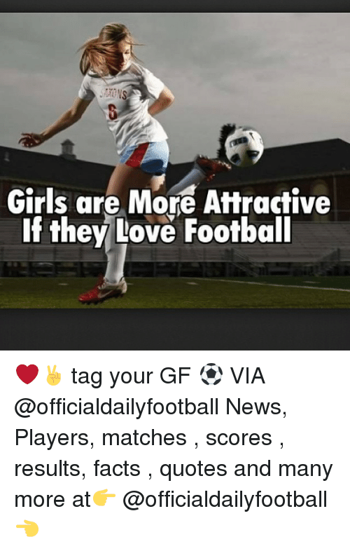 Girls Are More Attractive if They Love Football ❤️✌️ Tag ...