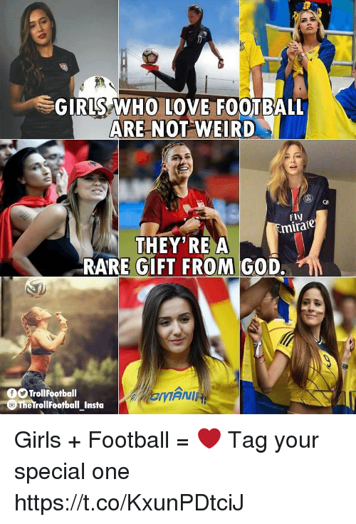 Football, Girls, and God: GIRLS WHO LOVE FOOTBALL  ARE NOT WEIRD  Ql  Fly  mirate  THEY'RE A  RARE GIFT FROM GOD.  TrollFootball  The rollFootball Insta  EM Girls + Football = ❤  Tag your special one https://t.co/KxunPDtciJ