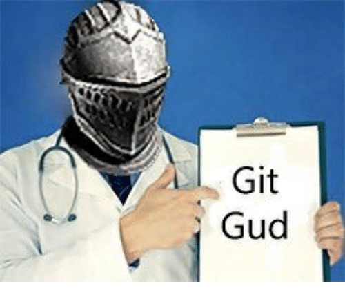 Image result for git gud meme