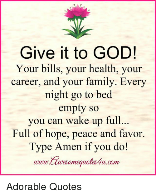 Give It To God Your Bills Your Health Your Career And Your Family