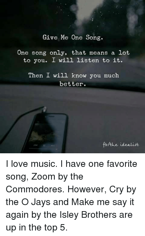 Give Me One Song One Song Only That Means a Lot to You I