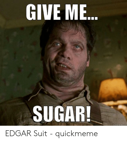 give-me-sugar-quickmeme-com-edgar-suit-quickmeme-50753765.png