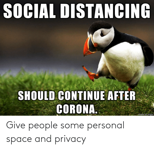 Space, Personal, and People: Give people some personal space and privacy