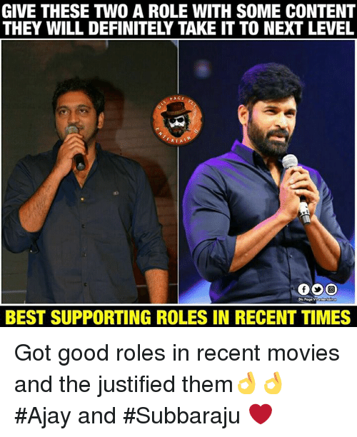 Definitely, Memes, and Movies: GIVE THESE TWO A ROLE WITH SOME CONTENT  THEY WILL DEFINITELY TAKE IT TO NEXT LEVEL  ERTAT  BEST SUPPORTING ROLES IN RECENT TIMES Got good roles in recent movies and the justified them👌👌 #Ajay and #Subbaraju ❤