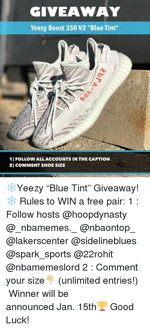 490b7c299fcdc GIVEAWAY Yeezy Boost 350 V2 Blue Tint 1 FOLLOW ALL ACCOUNTS IN THE ...