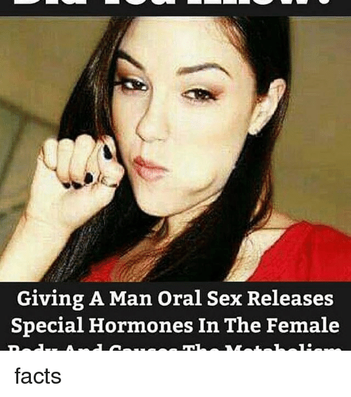 giving a man oral sex releases special hormones in the 18501099 giving a man oral sex releases special hormones in the female facts