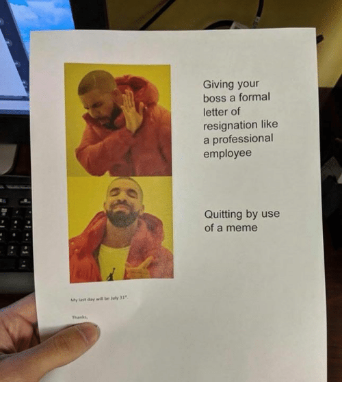 Giving your boss a formal letter of resignation like a professional meme boss and day giving your boss a formal letter of resignation like altavistaventures Image collections