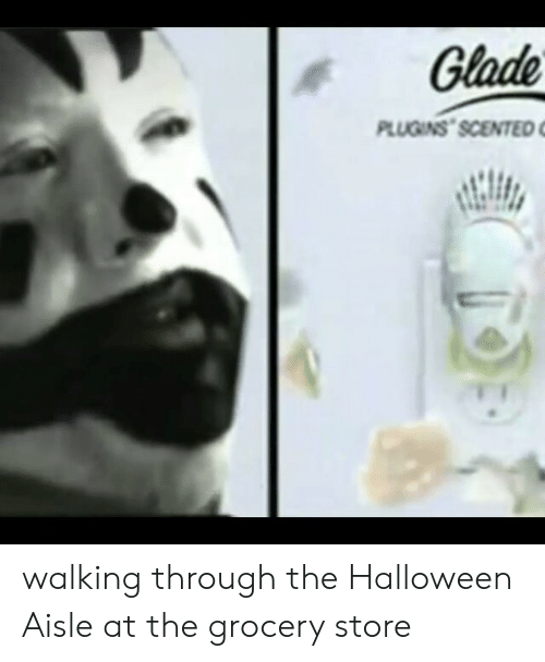 Halloween, Reddit, and Glade: Glade  PLUGINS SCENTED c walking through the Halloween Aisle at the grocery store