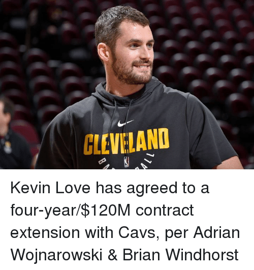 Cavs, Kevin Love, and Love: GLEVELAND Kevin Love has agreed to a four-year/$120M contract extension with Cavs, per Adrian Wojnarowski & Brian Windhorst