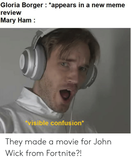 John Wick, Meme, and Movie: Gloria Borger *appears in a new meme  review  Mary Ham  visible confusion* They made a movie for John Wick from Fortnite?!