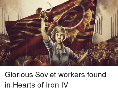 Glorious Soviet Workers Found in Hearts of Iron IV | Ironic