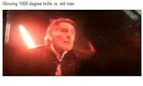 Old Man, Old, and Degree: Glowing 1000 degree knife vs. old man