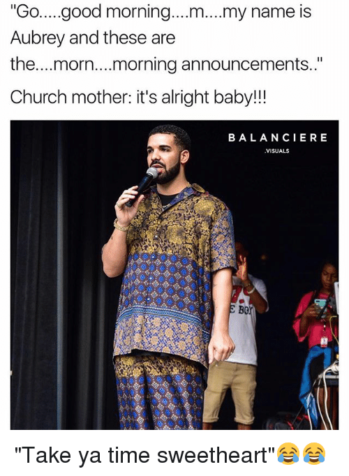 """Church, Funny, and Good Morning: """"Go....good morning....m....my name is  Aubrey and these are  the...morn...morning announcements.""""  Church mother: it's alright baby!!  BALANCIERE  VISUALS  Bo """"Take ya time sweetheart""""😂😂"""
