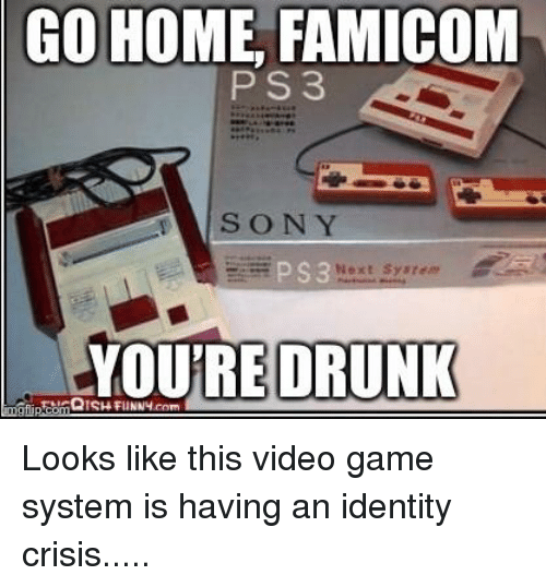 Drunk, Reddit, and Sony: GO HOME, FAMICOM  PS3  SONY  Next Syat  YOURE DRUNK