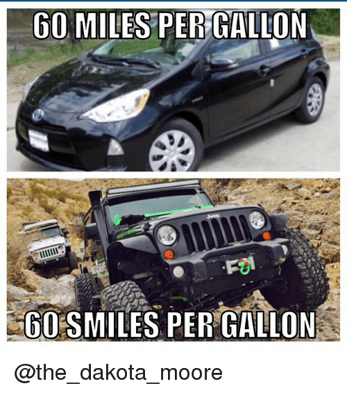 Jeep, Moors, And Moor: GO MILES PER GALLON OOSMILES PER GALLON  @the_dakota_moore