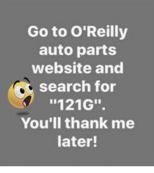 Go To O Reilly Auto Parts Website And Search For 121g You Ll Thank