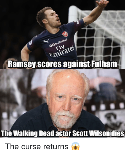 Memes, The Walking Dead, and Walking Dead: GO TrollFootball  FIV  mirate  Ramsey.scores against Fulham  The Walking Dead actor Scott Wilsondies The curse returns 😱