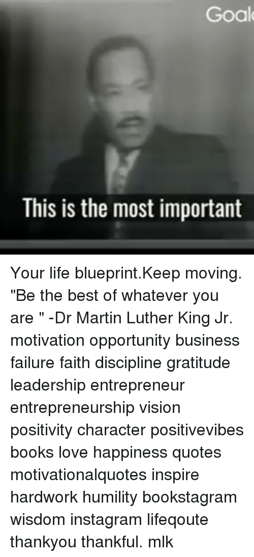 Goal This Is The Most Important Your Life Blueprintkeep Moving Be