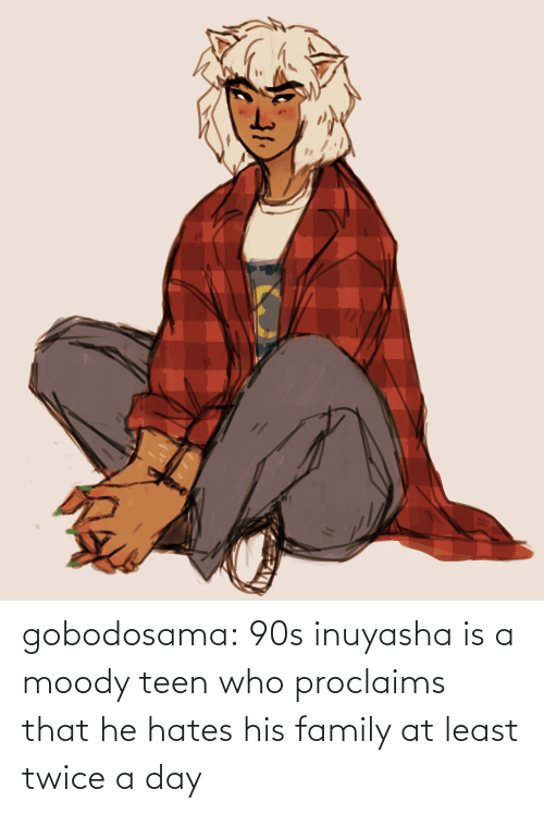 Family, Target, and Tumblr: gobodosama: 90s inuyasha is a moody teen who proclaims that he hates his family at least twice a day